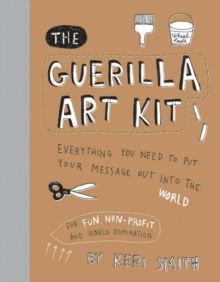 The Guerilla Art Kit, Hardback Book