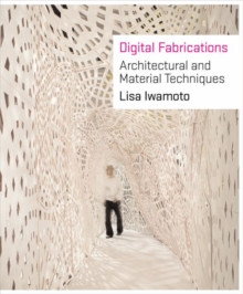 Digital Fabrications : Architectural and Material Techniques, Paperback Book