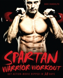 Spartan Warrior Workout : Get Action Movie Ripped in 30 Days, Paperback Book