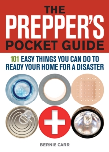 The Prepper's Pocket Guide : 101 Easy Things You Can Do to Ready Your Home for a Disaster, Paperback
