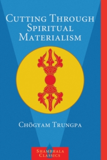 Cutting Through Spiritual Materialism, Paperback