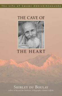 The Cave of the Heart : The Life of Swami Abhishiktananda, Paperback