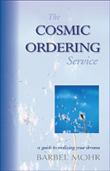 The Cosmic Ordering Service : A Guide to Realizing Your Dreams, Paperback