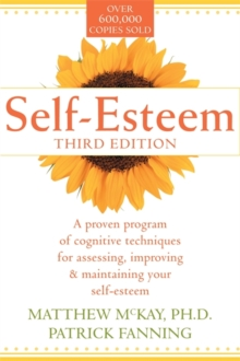 Self-esteem : A Proven Program of Cognitive Techniques for Assessing, Improving and Maintaining Your Self-esteem, Paperback Book