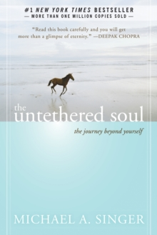 The Untethered Soul : The Journey Beyond Yourself, Paperback