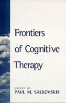 Frontiers of Cognitive Therapy : The State of the Art and Beyond, Paperback