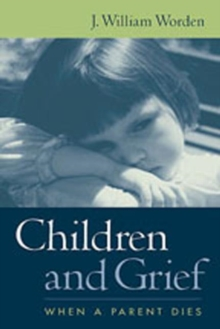 Children and Grief : When a Parent Dies, Paperback Book