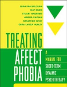 Treating Affect Phobia : A Manual for Short-term Dynamic Psychotherapy, Paperback