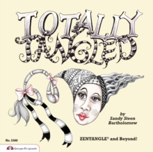 Totally Tangled : Zentangle and Beyond, Paperback