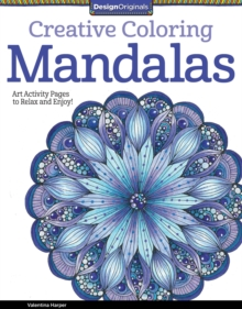 Creative Coloring Mandalas : Art Activity Pages to Relax and Enjoy!, Paperback