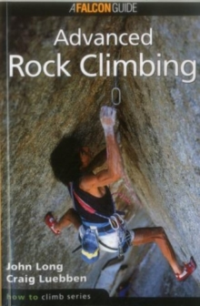 How to Climb: Advanced Rock Climbing, Paperback