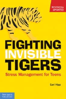 Fighting Invisible Tigers : Stress Management for Teens, Paperback