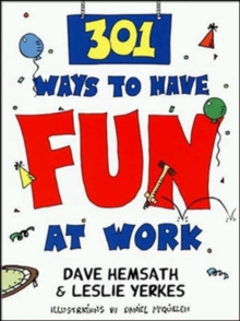 301 Ways to Have Fun at Work, Paperback Book