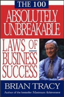 The 100 Absolutely Unbreakable Laws of Business Success, Paperback
