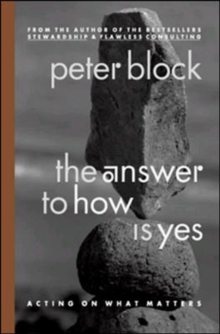 The Answer to How is Yes: Stop Looking for Help in All the Wrong Places : Acting on What Matters, Paperback