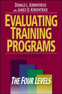 Evaluating Training Programs : The Four Levels, Hardback
