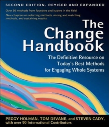 The Change Handbook : The Definitive Resource to Today's Best Methods for Engaging Whole Systems, Paperback Book