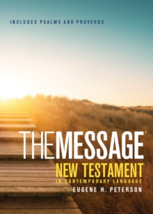 The Message : New Testament, Psalms and Proverbs, Paperback