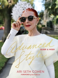 Advanced Style : Older and Wiser, Hardback