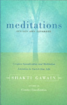 Meditations : Creative Visualisation and Meditation Exercises to Enrich Your Life, Paperback