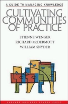 Cultivating Communities of Practice : A Guide to Managing Knowledge, Hardback