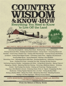 Country Wisdom Almanac and Know-how : Everything You Need to Know to Live Off the Land, Paperback