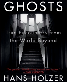 Ghosts : True Encounters with the World Beyond, Paperback