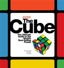 The Cube : The Ultimate Guide to the World's Best-Selling Puzzle: Secrets, Stories, Solutions, Paperback
