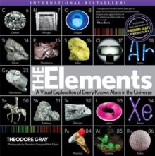 The Elements : A Visual Exploration of Every Known Atom in the Universe, Paperback
