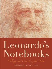 Leonardo'S Notebooks : Writing and Art of the Great Master, Paperback