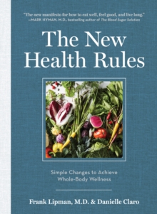The New Health Rules : Simple Changes to Transform Your Life, Hardback