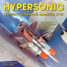 Hypersonic : The Story of the North American X-15, Paperback