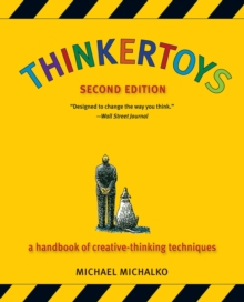 Thinkertoys : A Handbook of Creative-Thinking Techniques, Paperback