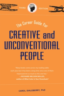 Career Guide for Creative and Unconventional Peopl, Paperback