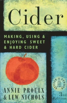 Cider : Making, Using & Enjoying Sweet & Hard Cider, Paperback Book