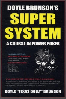Doyle Brunson's Super System : A Course in Power Poker!, Paperback