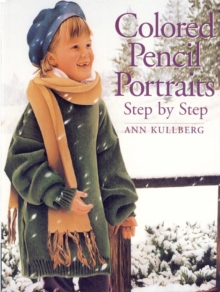 Colored Pencil Portraits : Step by Step, Paperback