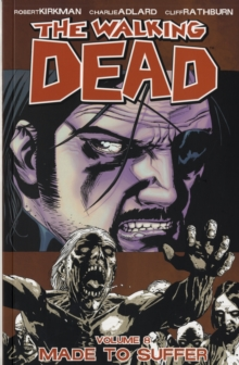 The Walking Dead : Made to Suffer v. 8, Paperback Book