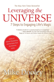 Leveraging the Universe : 7 Steps to Engaging Life's Magic, Paperback Book