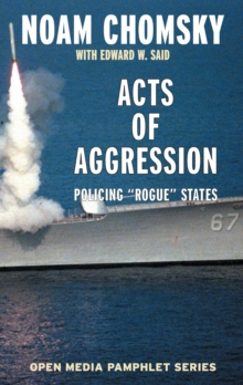 Acts of Aggression : Policing Rogue States, Paperback Book