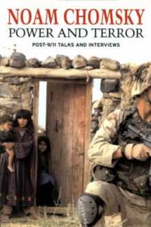 Power and Terror : Post 9-11 Talks and Interviews, Paperback