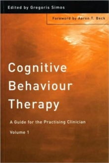 Cognitive Behaviour Therapy : A Guide for the Practising Clinician Volume 1, Paperback
