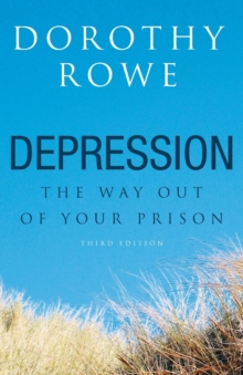 Depression : The Way Out of Your Prison, Paperback