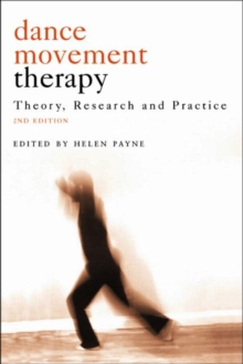 Dance Movement Psychotherapy : International Perspectives on Theory, Research, and Practice, Paperback Book