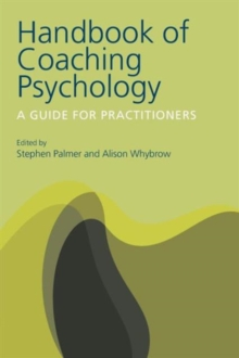 The Handbook of Coaching Psychology : A Guide for Practitioners, Paperback