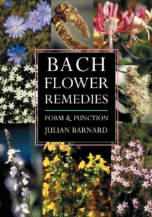 Bach Flower Remedies : Form and Function, Paperback