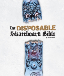 Disposable : The Disposable Skateboard Bible Volume II, Hardback