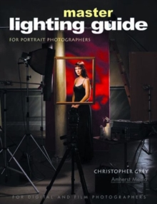 Master Lighting Guide for Portrait Photographers, Paperback