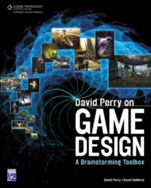 David Perry on Game Design: A Brainstorming Toolbox, Paperback