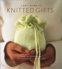 Last-Minute Knitted Gifts, Hardback